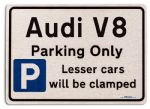 Audi V8 Car Owners Gift| New Parking only Sign | Metal face Brushed Aluminium Audi V8 Model